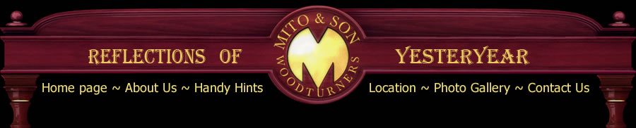 Mito and Son -Woodturners - reflecMito and Son - Woodturners - Reflections of Yesteryear